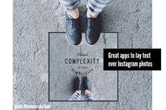 Great apps to lay text over Instagram photos and have it look beautiful.