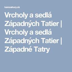 Vrcholy a sedlá Západných Tatier | Vrcholy a sedlá Západných Tatier | Západné Tatry Boarding Pass, Travel, Viajes, Trips, Traveling, Tourism, Vacations