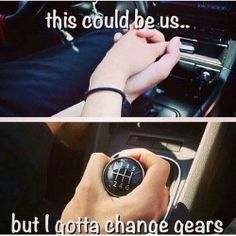 3 pedals forever. This could be us... but I gotta change gears. Valentine's Day for Manual Car owners...