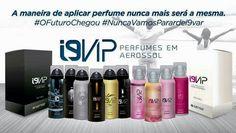 Produtos i9life com a tecnologia das melhores marcas de perfumes importados do mundo.