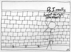 True Story: Running into a Brick Wall