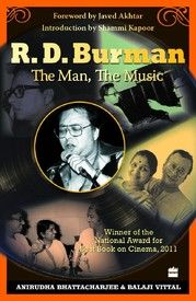 R.D. Burman: The Man, The Music: Book by Anirudha Bhattacharjee,Balaji Vittal.