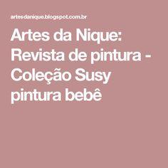 Artes da Nique: Revista de pintura - Coleção Susy pintura bebê