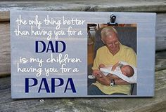 """Father's Day Picture Frame gift! Gift for dad, photo board, picture with clip, gift for grandpa, Father's Day gift, gift for uncle 7x12. This photo board measures roughly 7x12 and has a clip to hold a 4x6 photo either vertically or horizontally! Quote here is: the only thing better than having you for a DAD is my children having you for a GRANDPA"""" ...... We can customize this with a different word for Grandpa (Papa, Papoo, PeePaw, etc :) ...... Board is made from quality pine so knots…"""