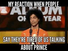 Tired Of Prince