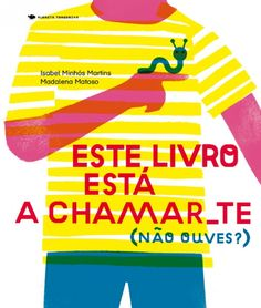 Illustrations by Madalena Matoso, in Este Livro Está a Chamar-te (Não Ouves?), text by Isabel Minhós Martins, Planeta Tangerina. In stock: £12