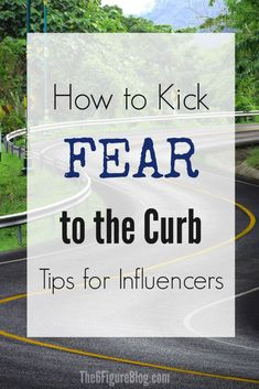 How to Kick Fear to the Curb - 4 Insightful Tips from a Pro to help You Change Your Mindset and Start Earning More Online Income Make Money Blogging, Money Saving Tips, Way To Make Money, Make Money Online, Business Tips, Online Business, Social Media Engagement, Change Your Mindset, Online Income