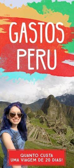 Quanto custa um mochilão no Peru?! Preços atualizados de tours, transporte, ônibus e hospedagem! Planeje a sua viagem, veja gastos Peru Mochilão 2015!