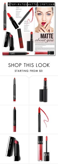 """""""8 Top-Rated Matte Lipsticks"""" by deeyanago ❤ liked on Polyvore featuring косметика, MAC Cosmetics, NARS Cosmetics, Bite, Bobbi Brown Cosmetics, Sephora Collection и Smashbox"""