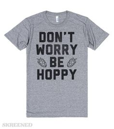 """Don't Worry Be Hoppy 