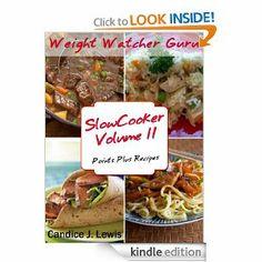 Free ebook!!!  Weight Watcher Guru Slow Cooker Volume II Points Plus Recipes (Weight Watcher Guru Series)