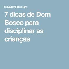 7 dicas de Dom Bosco para disciplinar as crianças