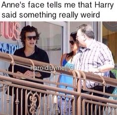The fact that he's Harry tells you he said something weird.