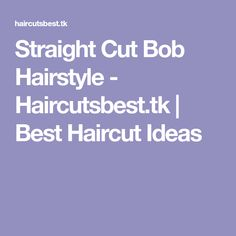 Straight Cut Bob Hairstyle Source by famkujath Cool Haircuts, Bob Hairstyles, Straight Cut Bob, Hair Cuts, Ideas, Haircuts, Bob Hairstyle, Hair Style, Thoughts