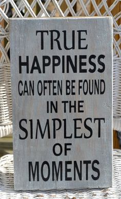 True Happiness Can Often Be Found In The Simplest Of Moments, Hand Painted Wood Sign, Word Art, Typography, Home Decor