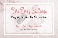 #bohoberrychallenge Day Twelve: Letter To My Future Self. A bit about me from doing the Boho Berry Challenge - January Check In