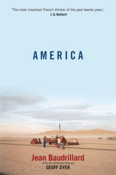 """Revisiting Baudrillard's """"America"""" in the Age of Trump and the Kardashians–The Kenneth Surin Column"""