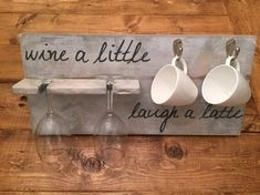 Wine a Little Laugh a Latte / Wood Sign / Coffee and by CestlEvi @VinoPlease #VinoPlease