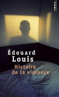 Lundi Librairie : Histoire de la violence - Edouard Louis  http://www.parisladouce.com/2017/06/lundi-librairie-histoire-de-la-violence.html