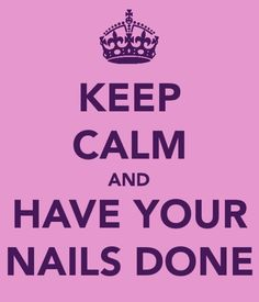 have your nails done