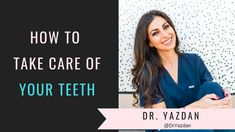 Dr Desiree Yazdan  C2 B7 Healthy Habits  C2 B7 Learn How You Can Prevent Cavities By Properly Taking Care Of Your Teeth Watch This