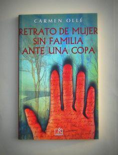 Carmen Ollé.   Retrato de mujer sin familia ante una copa   (Peisa, 2007) NUEVO    PRECIO 20 SOLES
