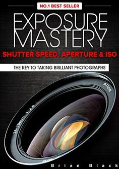 Exposure Mastery: Aperture, Shutter Speed & ISO. The Difference Between Good and BREATHTAKING Photographs, http://www.amazon.co.uk/dp/B00XYDRFI0/ref=cm_sw_r_pi_awdl_zkHbxbF3T6MKH