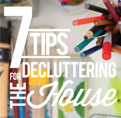 """If i were shopping right now would i buy this?""     7 Tips for Decluttering the House / 7th House on the Left"