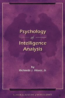 "Really fascinating. | ""Psychology of Intelligence Analysis — Central Intelligence Agency"". Readable online."