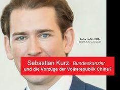 Bundeskanzler Sebastian KURZ und die Vorzüge der Volksrepublik China? - ... China, Videos, Porcelain