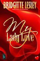 My Lady Love, an ebook by Bridgitte Lesley at Smashwords