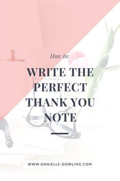 Easy Way To Write Sincere Eloquent Thank You Notes  A Giveaway