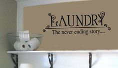 laundry room the never ending story Laundry Room Storage, Laundry Rooms, Mud Rooms, Sign Quotes, Wall Quotes, Vinyl Wall Art, Wall Decals, Laundry Room Quotes, Ending Story