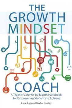 The Growth Mindset Coach: A Teacher's Month-by-Month Handbook for Empowering Students to Achieve [ebook free] by Annie Brock (epub/mobi) Growth Mindset Book, Growth Mindset Classroom, Trauma, Coaching Personal, Life Coaching, Coaching Quotes, Fixed Mindset, Success Mindset, Letter To Parents