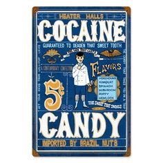 """Cocaine Candy, Guaranteed to Deaden That Sweet Tooth"" literally."