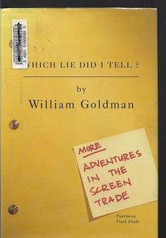 Which Lie Did I Tell William Goldman