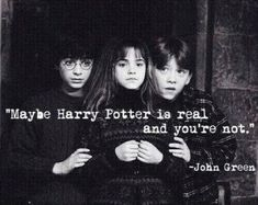 black and white, harry, harry potter, hermiona, john green Harry Potter Humor, Harry Potter Texte, Harry Potter Love, Harry Potter Universal, Harry Potter World, James Potter, Movies Quotes, Book Quotes, Hp Quotes