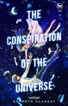 The Conspiration of The Universe (Published under Cloak Pop Fiction) Wattpad Published Books, Wattpad Book Covers, Wattpad Books, Wattpad Stories, Pop Fiction Books, Fantasy Books To Read, Wattpad Quotes, Read News, My Books