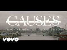 Causes - Teach Me How To Dance With You - YouTube