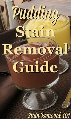 Step by step instructions for pudding stain removal for multiple flavors including chocolate and more, for clothing, upholstery and carpet {on Stain Removal 101}
