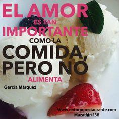 En #EntornoCondesa coincidimos con #GabrielGarciaMarquez en que el amor es tan importante como la comida pero no alimenta, ¿ustedes qué opinan?
