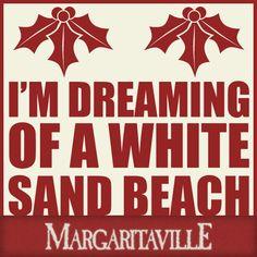 I'm dreaming of a white sand beach.