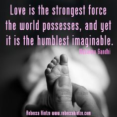 # Love is the #strongest #force the #world #possesses, and yet it is the #humblest #imaginable. Mahatma Gandhi  #quote #ghandiquote #wordsofwisdom #instaquote #quoteoftheday #lovequote #RebeccaHintze #dōTERRA #wellness #ShareGoodness