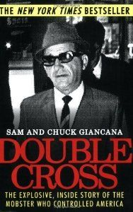 Double Cross: The Explosive, Inside Story of the Mobster Who Controlled America by Giancana, Chuck, Giancana, Sam published by Skyhorse Publishing: Amazon.com: Books