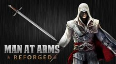 Man at Arms: Reforged Builds a Real-Life Version of Ezio's Sword of Altaïr From Assassin's Creed
