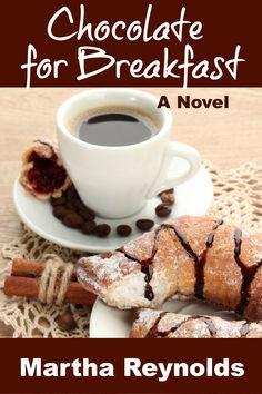 Chocolate for Breakfast - Martha Reynolds (The Chocolate Series, book 1 of Swiss Chocolate, Cozy Mysteries, Book Publishing, Book 1, Cooking, Breakfast, Tableware, Junior Year, Reading