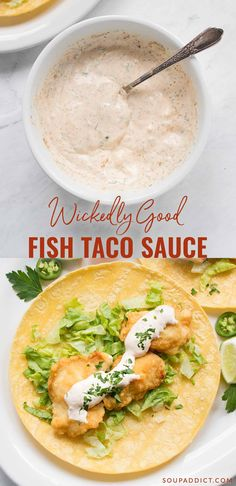 Wickedly good fish taco sauce - the best fish taco sauce for your tacos! Wonderfully spiced, and so easy to whip up, you'll love how this white sauce complements the flavors in your tacos. Recipe at SoupAddict.com #fishtacos Sauce For Fish Tacos, Fish Dipping Sauce Recipe, Fish Tacos Sides, Fish Taco White Sauce, Easy Fish Tacos, Shrimp Taco Sauce, Healthy Fish Tacos, Chicken Taco Sauce Recipe, Fish Sauce