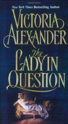 The Lady in Question by Victoria Alexander,http://www.amazon.com/dp/0060517611/ref=cm_sw_r_pi_dp_mZzttb091W1M91V2