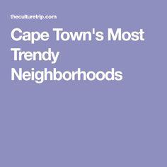 Cape Town's Most Trendy Neighborhoods