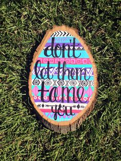 Don't Let Them Tame You  Hand Painted Aztec by GeorgiePearlDesigns, $25.00